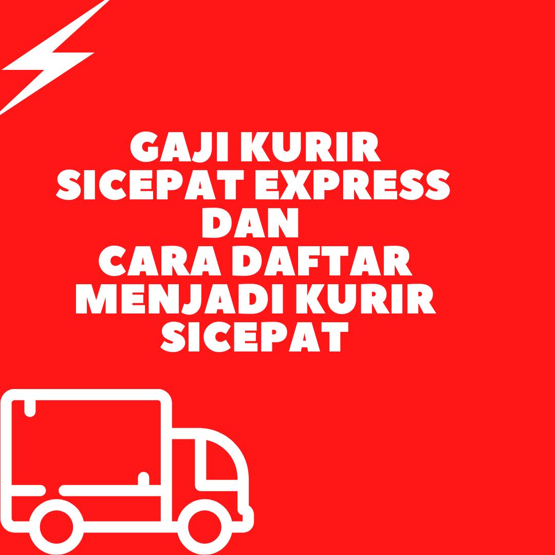 Ini Dia Gaji Kurir SiCepat Express dan Cara Daftar Menjadi Kurir SiCepat